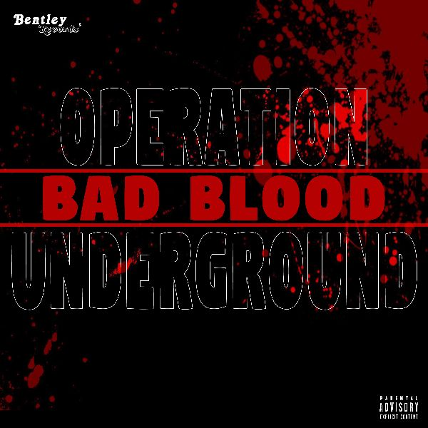 Operation Underground – Bad Blood