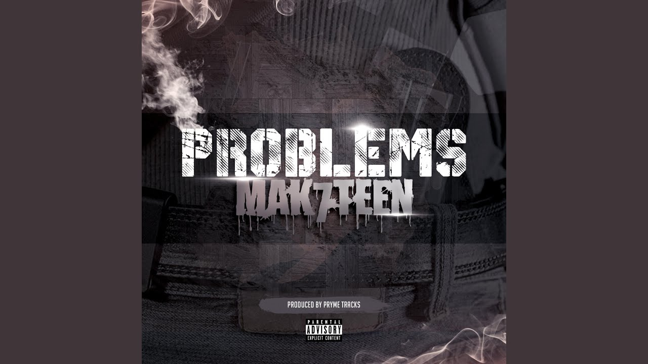 Mak7teen – Problems