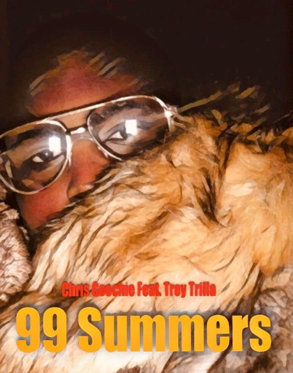 Chris Geechie Feat. Trey Trilla – 99 Summers
