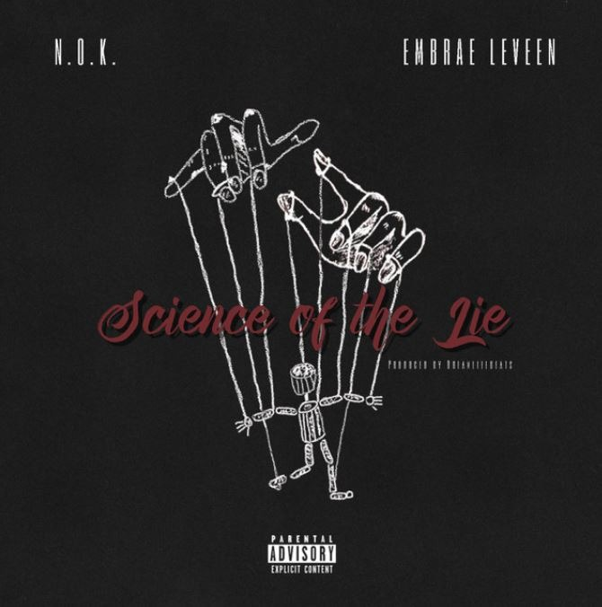 N.O.K. – Science of the Lie (feat. Embrae Le Veen)