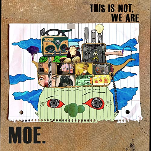 moe.: This Is Not, We Are