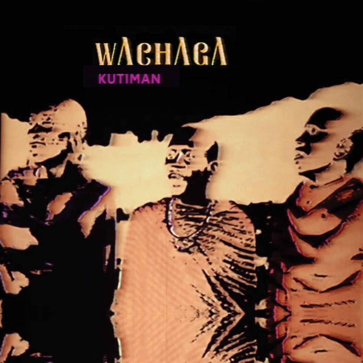 Kutiman: Wachaga