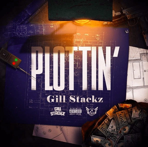 """Gill Stackz Searches For The Ultimate Mindset On Debit Track 'Ballin' And Drops Brand New Joint """"Plottin'"""""""