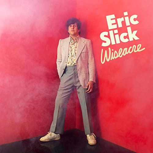 Eric Slick: Wiseacre