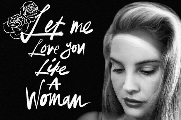 "Lana Del Rey Drops ""Let Me Love You Like A Woman"""