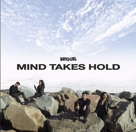 """BriGuel Released """"Mind Takes Hold"""""""