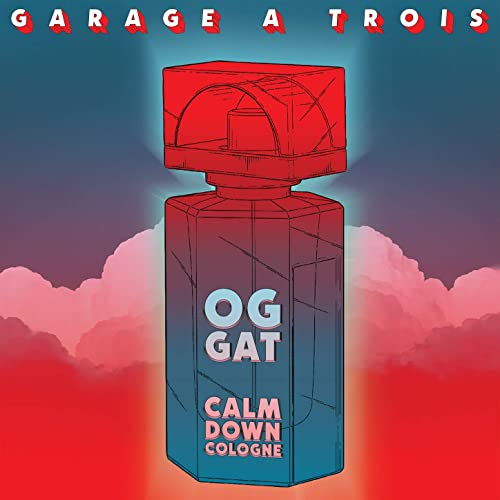 Garage a Trois: Calm Down Cologne