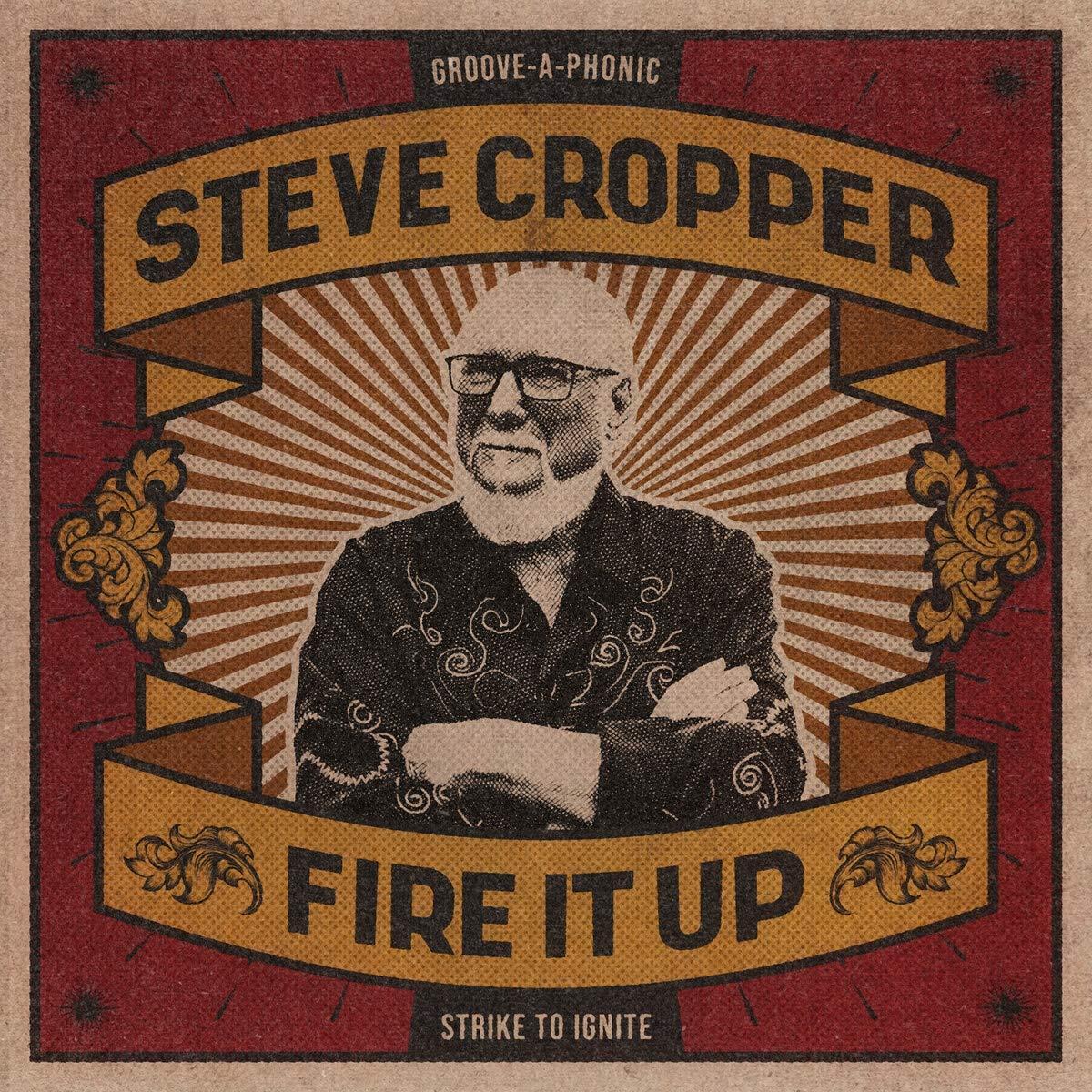 Steve Cropper: Fire It Up