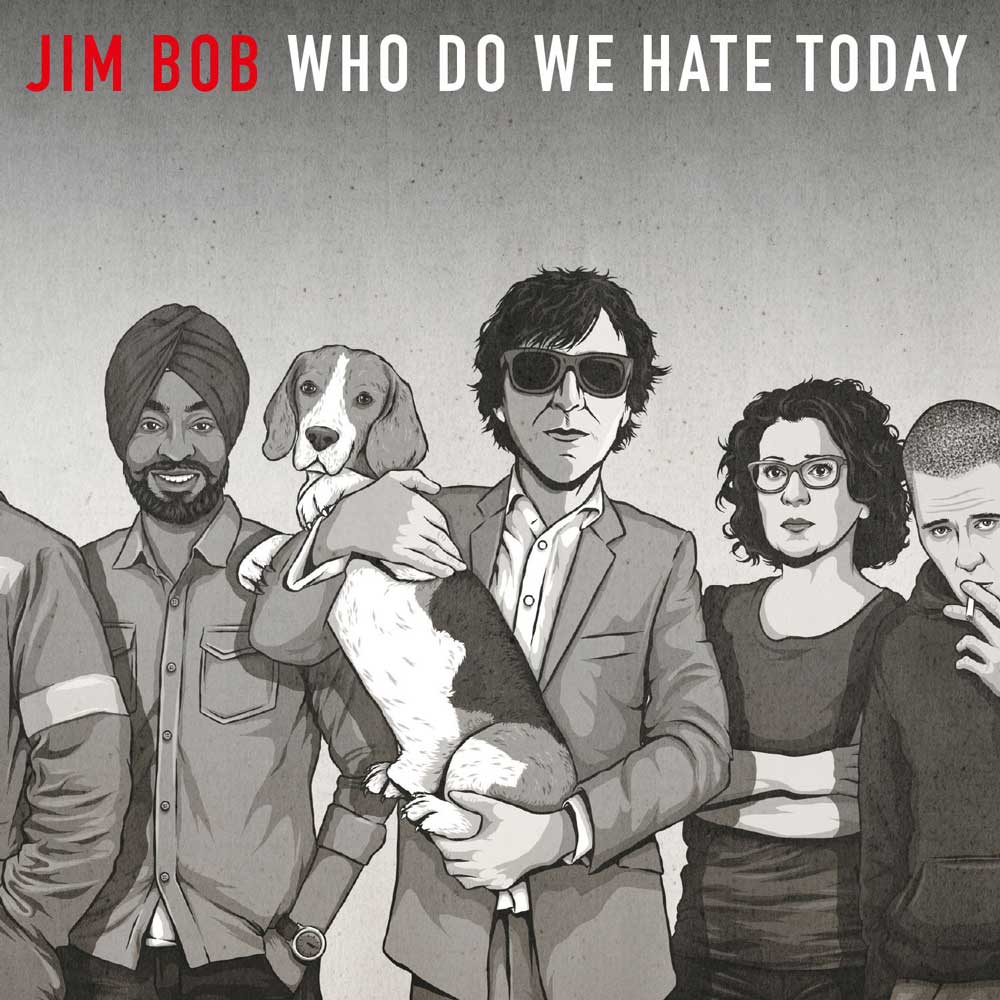 Jim Bob – Who Do We Hate Today (Cherry Red)