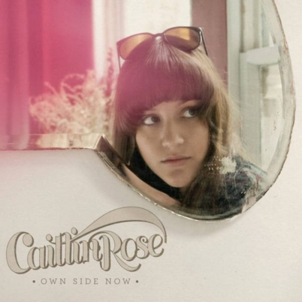 Caitlin Rose – Own Side Now (Deluxe Anniversary Edition) (ATO Records)