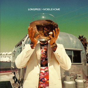 The Longpigs – Mobile Home (Demon Music Group, vinyl re-issue)