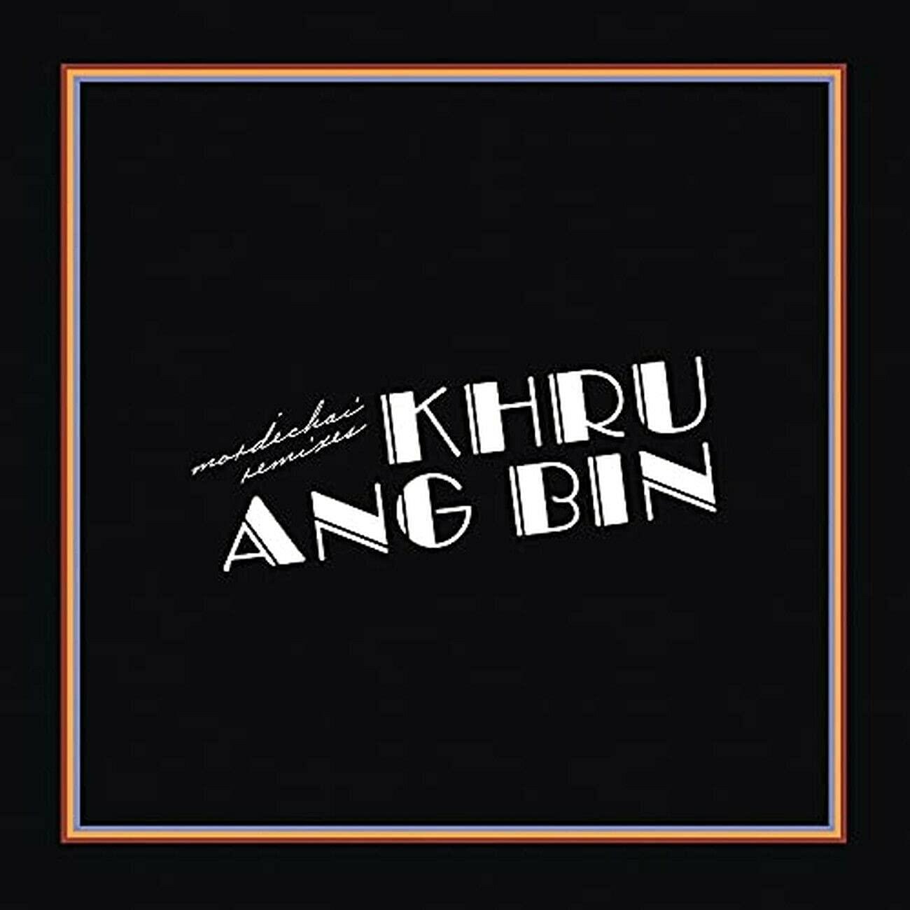 Khruangbin: Mordechai Remixes